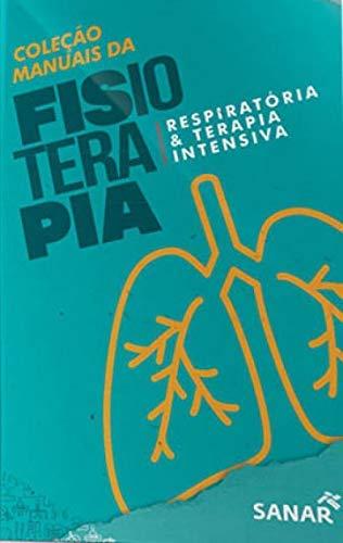 FISIOTERAPIA RESPIRATÓRIA E TERAPIA INTENSIVA - COLEÇÃO DE MANUAIS DA FISIOTERAPIA - VOL. 4