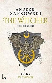 De vuurdoop (The Witcher Book 5) van [Andrzej Sapkowski, Theo Veenhof]