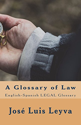 A Glossary of Law: English-Spanish LEGAL Glossary