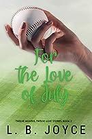 For the Love of July: a novel (Twelve Months, Twelve Love Stories)