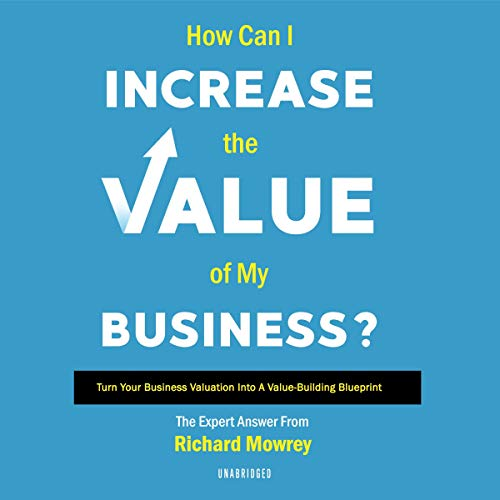 How Can I Increase the Value of My Business? cover art
