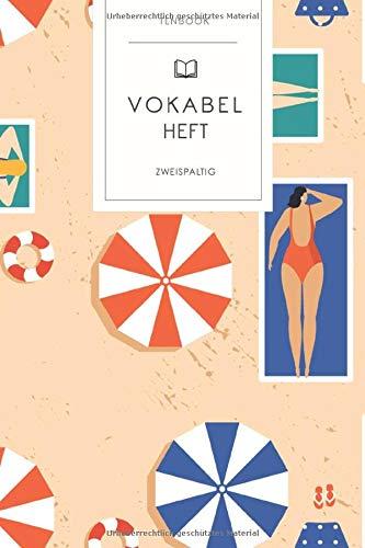 Vokabelheft: Sommer Sonnenschirm Strand . 2 Spalten. 120 Seiten für Vokabeln mit schönem Design. Soft Cover 6x9 Zoll, ca. DIN A5 15x22cm.