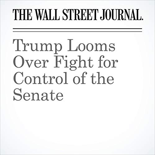 Trump Looms Over Fight for Control of the Senate copertina