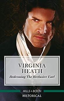 Redeeming the Reclusive Earl by [Virginia Heath]