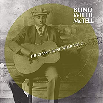 The Classic Blind Willie, Vol. 2