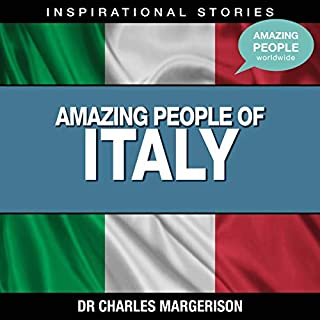 Amazing People of Italy                   Written by:                                                                                                                                 Dr. Charles Margerison                               Narrated by:                                                                                                                                 full cast                      Length: 49 mins     Not rated yet     Overall 0.0