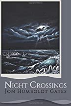 NIGHT CROSSINGS: Maritime stories of rogue waves at night on California's notorious Humboldt Bar