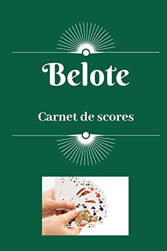 Belote - Carnet de scores: Cahier avec règles du jeu | Tableaux des points à compléter par joueur de belote classique | 100 pages | 15,24 x 22,86 cm