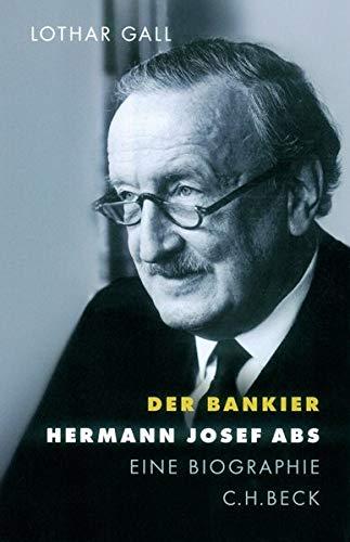 Der Bankier: Hermann Josef Abs