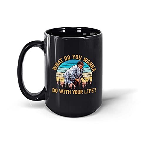 Matt Foley What Do You Want to Do with Your Life Taza de café de cerámica (negro, 15 onzas)