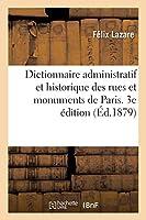 Dictionnaire administratif et historique des rues et monuments de Paris. 3e édition
