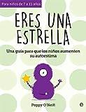 Eres una estrella: Una guía para que los niños aumenten su autoestima (Psicología y salud)