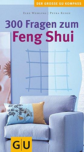300 Fragen zum Feng Shui (GU Großer Kompass Gesundheit)