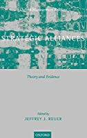 Strategic Alliances: Theory and Evidence (Oxford Management Readers)