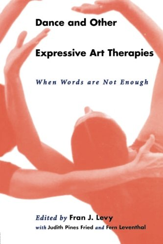 Dance and Other Expressive Art Therapies: When Words Are Not Enough