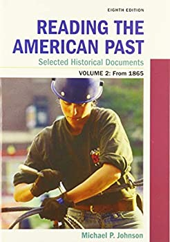 Product Bundle The American Promise, Value Edition, Volume 2 8e & Reading the American Past: Selected Historical Documents, Volume 2: Since 1865 8e Book