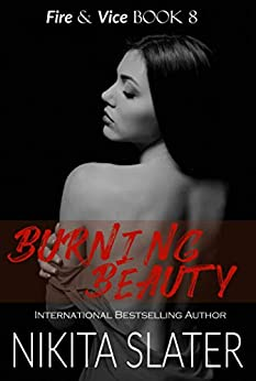 Burning Beauty (Fire & Vice Book 8) by [Nikita Slater]