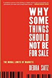 Why Some Things Should Not Be for Sale: The Moral Limits of Markets (Oxford Political Philosophy)