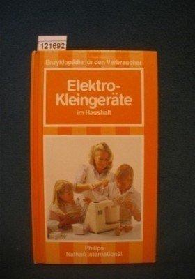Elektro-Kleingeräte im Haushalt - Enzyklopädie für den Verbraucher