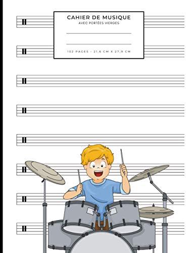Cahier de musique avec portées vierges: Cahier de partitions vierges pour enfants | 21,6 cm x 27,9 cm | Idéal pour l'écriture musicale de la batterie et des percussions