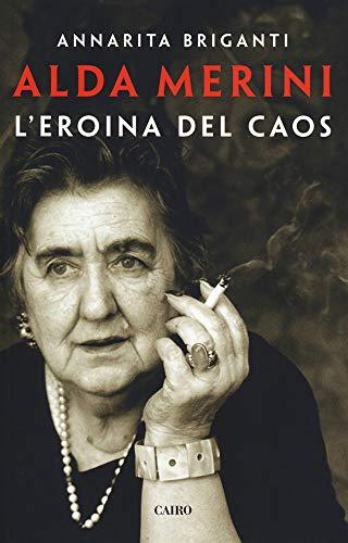 Alda Merini. L'eroina del caos