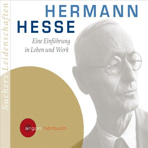 Hermann Hesse. Eine Einführung in Leben und Werk                   Autor:                                                                                                                                 C. Bernd Sucher                               Sprecher:                                                                                                                                 Bernd Sucher,                                                                                        Max Volkert Martens                      Spieldauer: 1 Std. und 18 Min.     28 Bewertungen     Gesamt 4,1