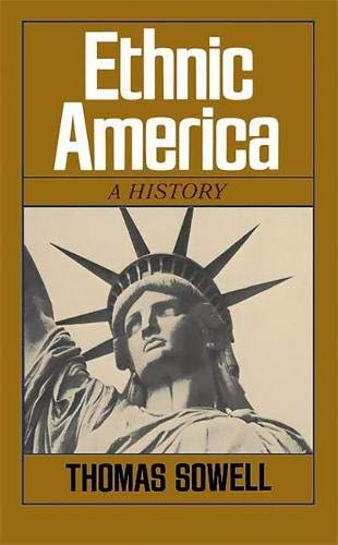 Compare Textbook Prices for Ethnic America: A History Reprint Edition ISBN 9780465020751 by Sowell, Thomas
