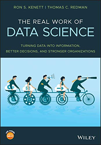 The Real Work of Data Science: Turning data into information, better decisions, and stronger organizations (English Edition)