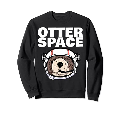 Otter space funny Space Otter Sudadera