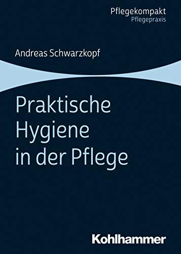 Praktische Hygiene in der Pflege