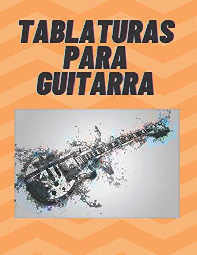 TABLATURAS PARA GUITARRA: Cuaderno de Tablaturas para Guitarra de 6 Cuerdas, Especial para Músicos, Estudiantes y Profesores ( 8,5 x 11