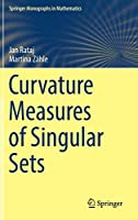 Curvature Measures of Singular Sets (Springer Monographs in Mathematics)