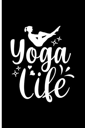 Yoga Life: 120 Dot Grid/Bullet Pages - 6' x 9' - Planner, Journal, Notebook, Composition Book, Diary for Women, Men, Teens, and Children