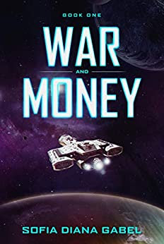 War and Money: Book One by [Sofia Diana Gabel]