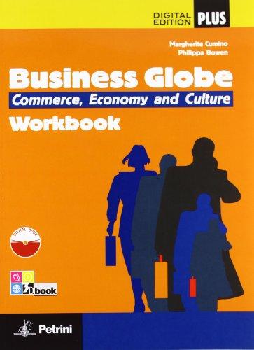 Business globe. Commerce, economy, culture. Per le Scuole superiori. Con DVD-ROM. Con e-book. Con espansione online [Lingua inglese]