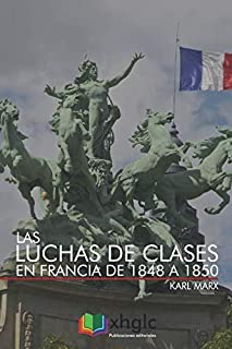 Las luchas de clases en Francia de 1848 a 1850 (Spanish Edition)