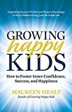 Image of Growing Happy Kids: How to Foster Inner Confidence, Success, and Happiness
