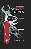 Swiss Army Knives: A Collector's Edition