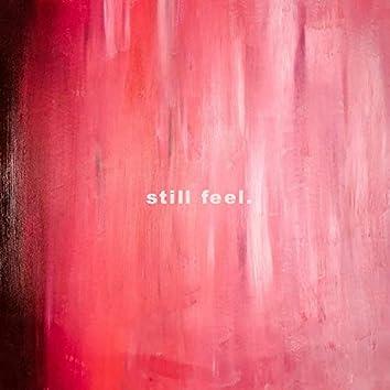 Still Feel.