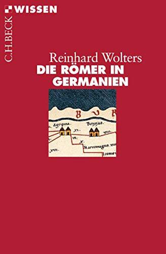 Die Römer in Germanien (Beck\'sche Reihe 2136)