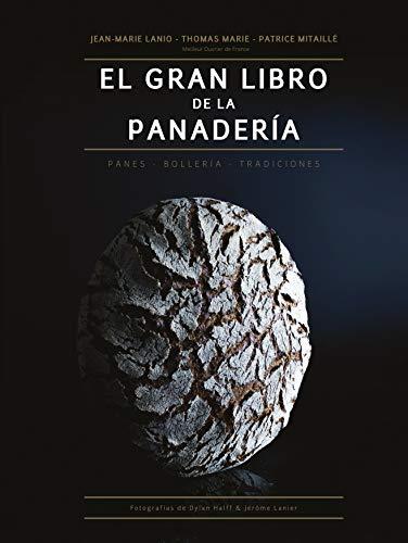 El Gran Libro De La Panadería: Panes-Bollería-Tradiciones: 14 (Biblioteca Gastronómica)