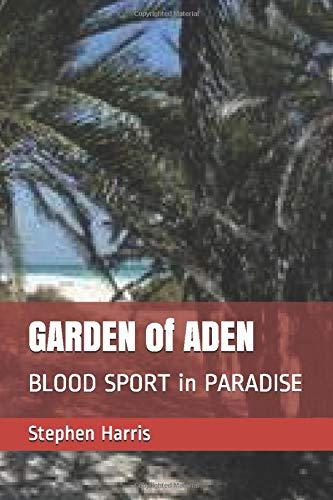 GARDEN of ADEN: NOT a bible story