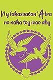 Ny fahasoavan'Atra no naha toy izao ahy: Carnet de note en malgache |Journal de Gratitude | Andriamanitra | cadeau femme malgache |cadeau homme ... book | taccuino malgascio | libro malgascio