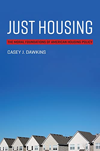 Compare Textbook Prices for Just Housing: The Moral Foundations of American Housing Policy Urban and Industrial Environments  ISBN 9780262543071 by Dawkins, Casey J.