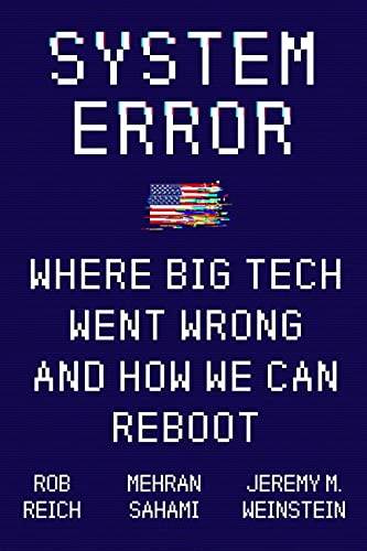 System Error: Where Big Tech Went Wrong and How We Can Reboot (English Edition)