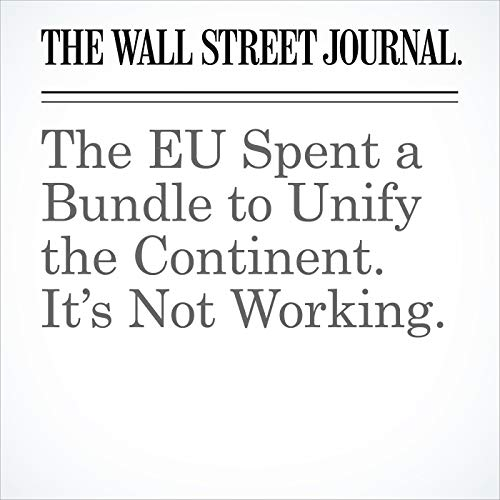 The EU Spent a Bundle to Unify the Continent. It's Not Working. copertina