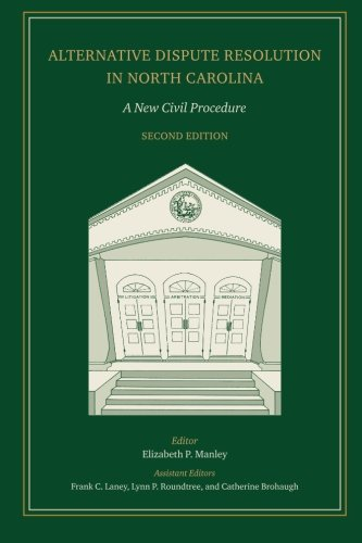 Compare Textbook Prices for Alternative Dispute Resolution in North Carolina: A New Civil Procedure  ISBN 9780985888909 by Manley (Editor), Elizabeth P.,Manley, Elizabeth P.,Laney, Frank C.,Roundtree, Lynn P.,Brohaugh, Catherine