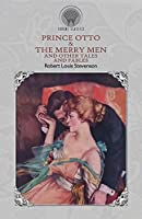 Prince Otto & The Merry Men and Other Tales and Fables (Throne Classics)