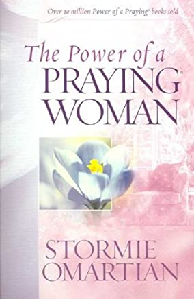 [(The Power of a Praying Woman)] [By (author) Stormie Omartian] published on (January, 2007)