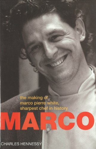 Marco Pierre White: Making of Marco Pierre White,Sharpest Chef in History (English Edition)